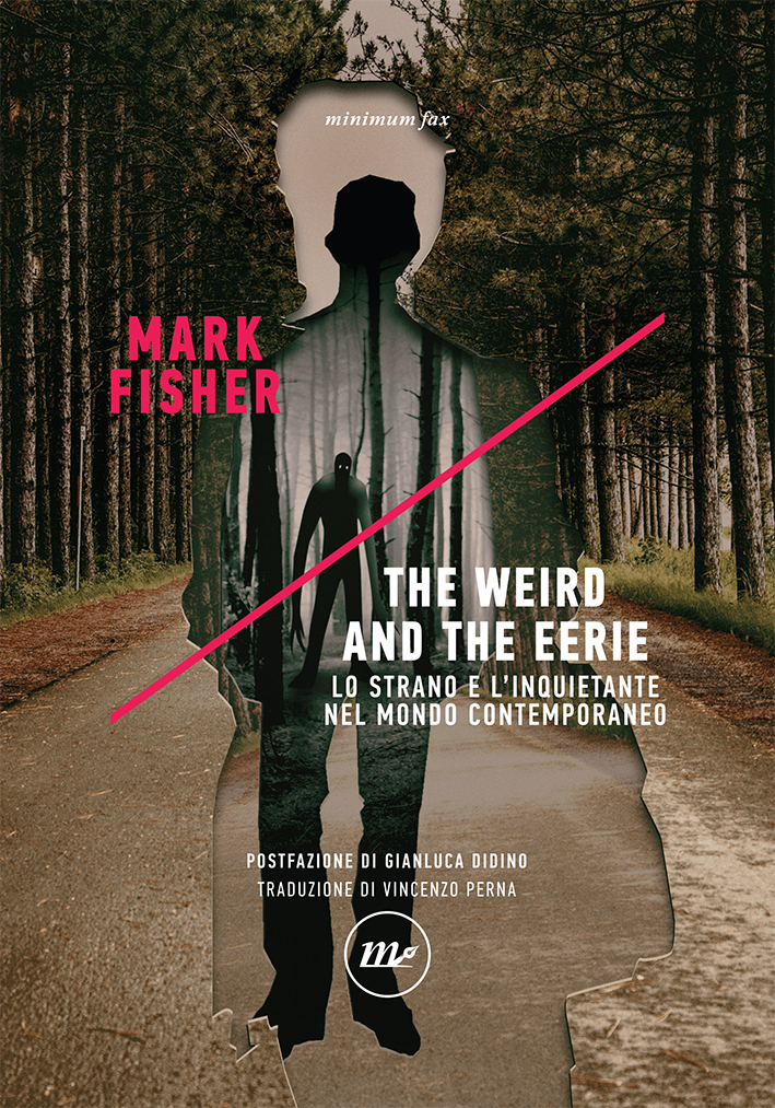 The Weird and the Eerie di MarkFisher